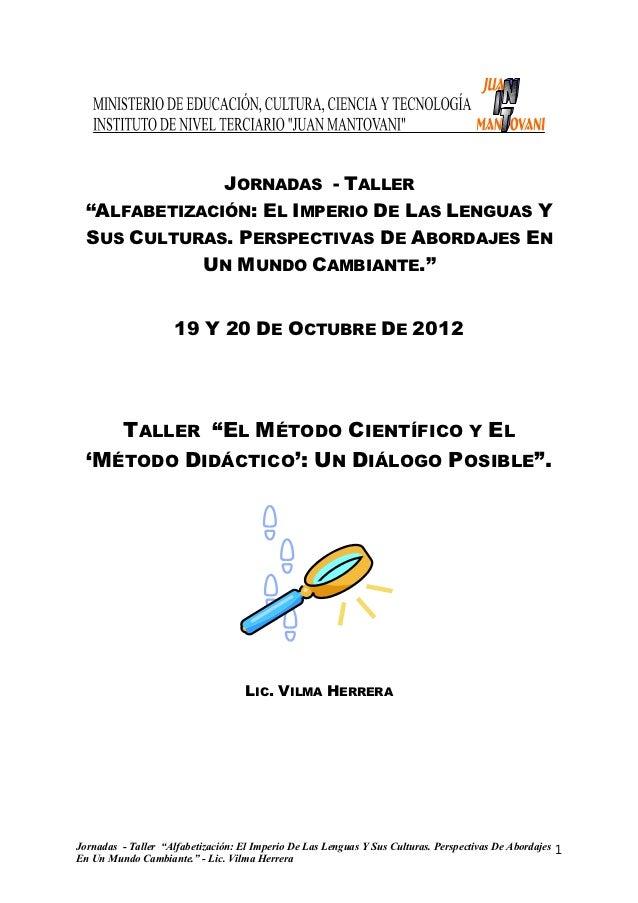 """JORNADAS - TALLER  """"ALFABETIZACIÓN: EL IMPERIO DE LAS LENGUAS Y  SUS CULTURAS. PERSPECTIVAS DE ABORDAJES EN             UN..."""