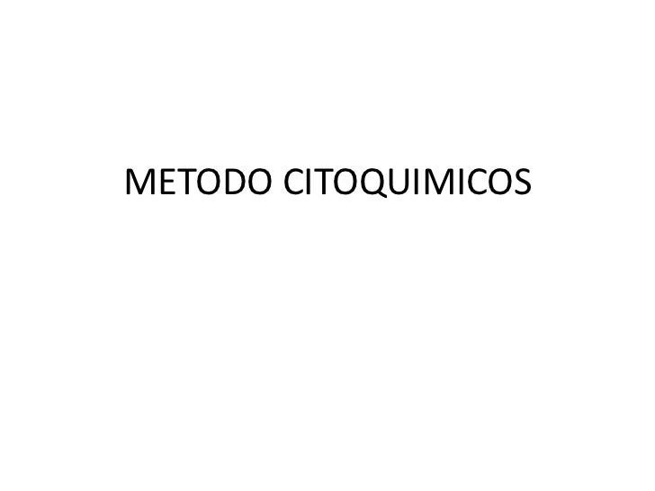 METODO CITOQUIMICOS