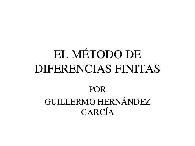 EL MÉTODO DE DIFERENCIAS FINITAS POR GUILLERMO HERNÁNDEZ GARCÍA