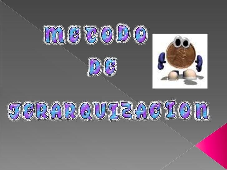 Metodo De Jerarquizacion