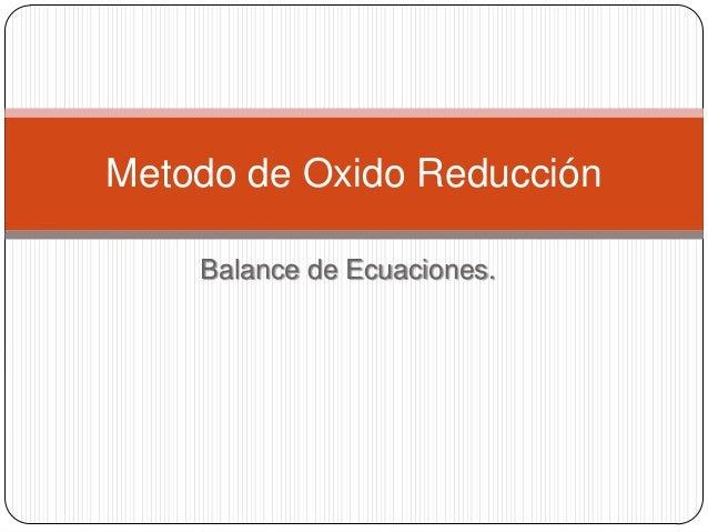 Balance de Ecuaciones.Metodo de Oxido Reducción