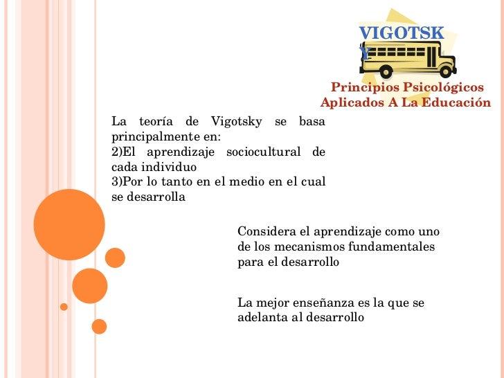 <ul><li>La teoría de Vigotsky se basa principalmente en: </li></ul><ul><li>El aprendizaje sociocultural de cada individuo ...