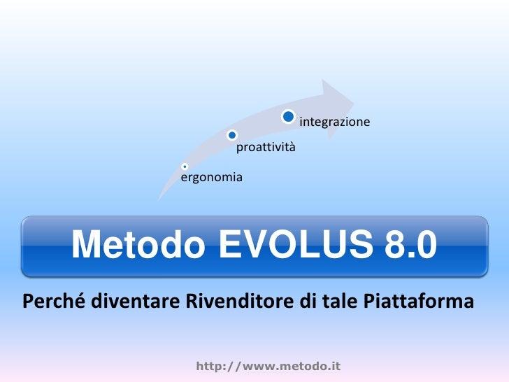 Metodo Evolus per il Rivenditore - Piattaforma di sviluppo per i propri Rivenditori