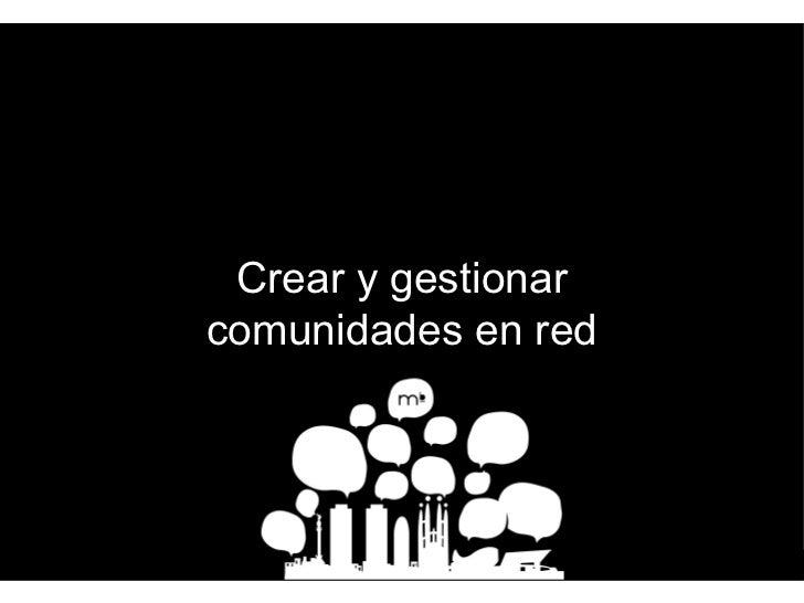 Crear y gestionar comunidades en red