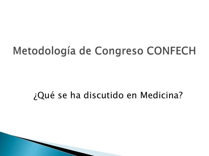 ¿Qué se ha discutido en Medicina?