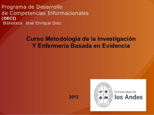 Programa de Desarrollode Competencias Informacionales(DECI)Biblioteca José Enrique Diez           Curso Metodología de la ...