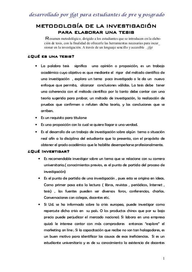 desarrollado por jfgt para estudiantes de pre y posgrado METODOLOGÍA DE LA INVESTIGACIÓN para elaborar una tesis Resumen m...