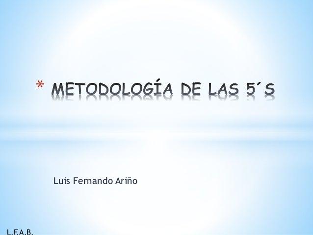 Luis Fernando Ariño *