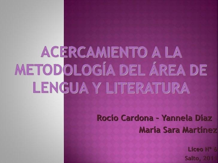 Rocío Cardona – Yannela Díaz          María Sara Martínez                      Liceo Nº 6                     Salto, 2011