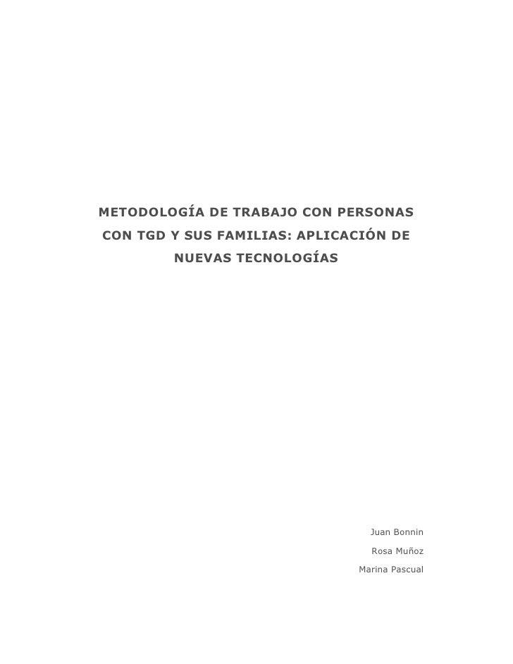 METODOLOGÍA DE TRABAJO CON PERSONASCON TGD Y SUS FAMILIAS: APLICACIÓN DE        NUEVAS TECNOLOGÍAS                        ...