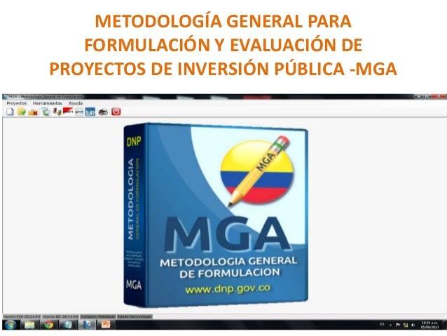 METODOLOGÍA GENERAL PARA FORMULACIÓN Y EVALUACIÓN DE PROYECTOS DE INVERSIÓN PÚBLICA -MGA