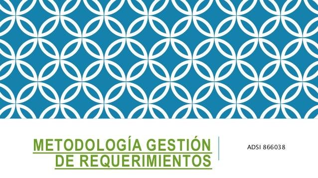 METODOLOGÍA GESTIÓN DE REQUERIMIENTOS ADSI 866038