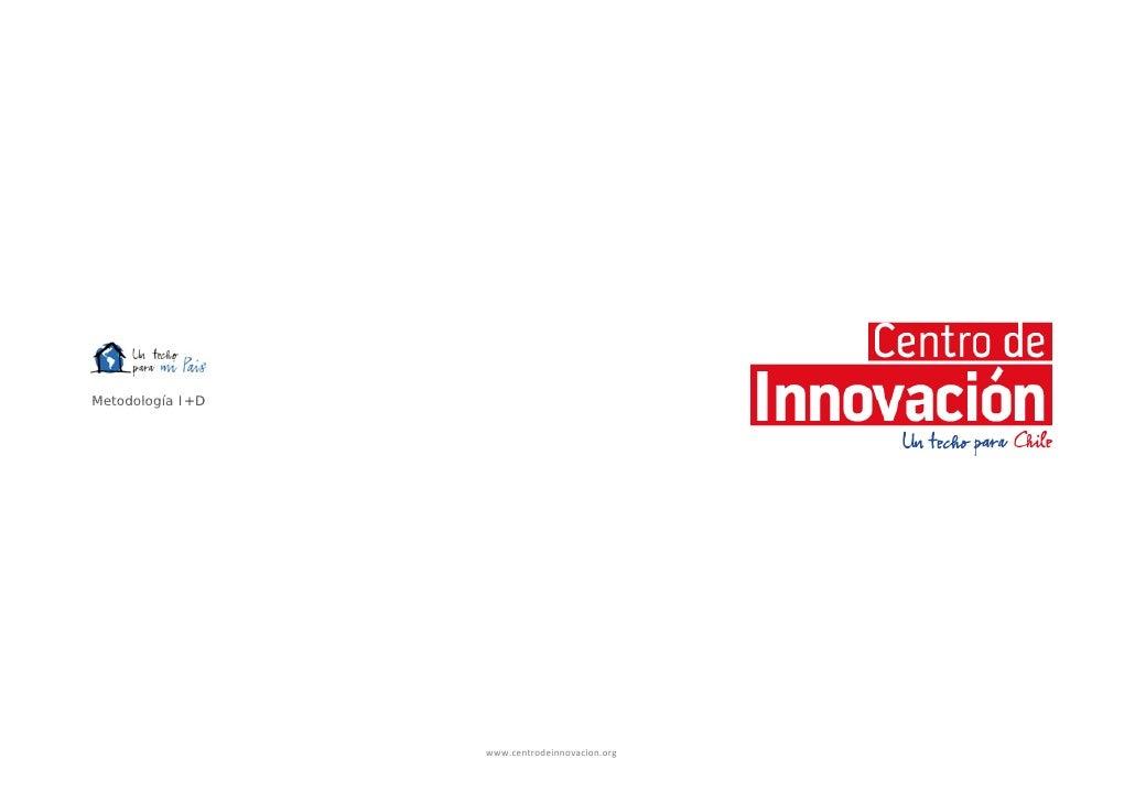 Metodología investigación y desarrollo - Centro de Innovación un Techo para Chile