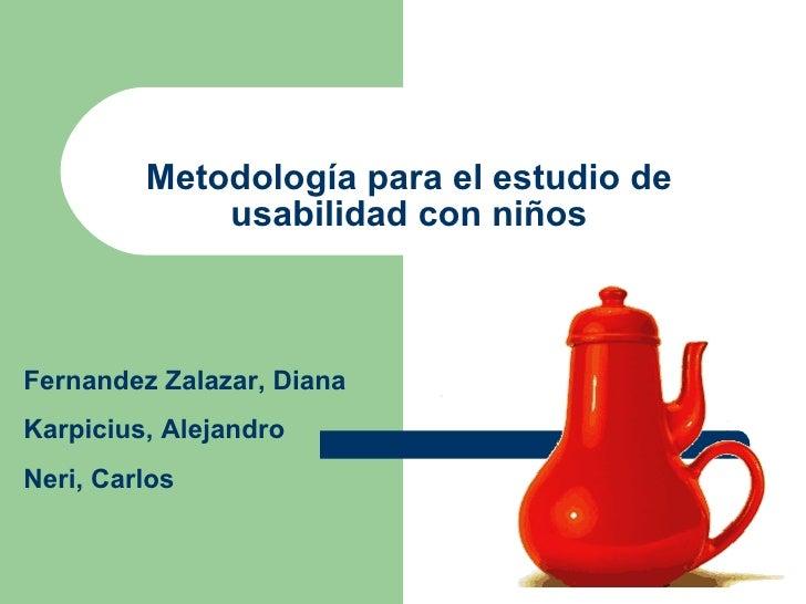 MetodologíA Para El Estudio De Usabilidad En NiñOs