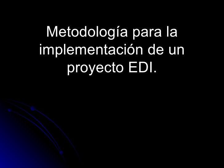 Metodología para la implementación de un proyecto EDI.