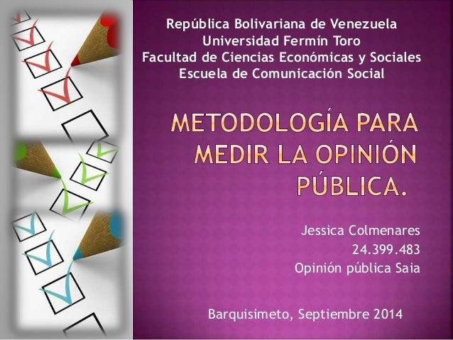 República Bolivariana de Venezuela  Universidad Fermín Toro  Facultad de Ciencias Económicas y Sociales  Escuela de Comuni...