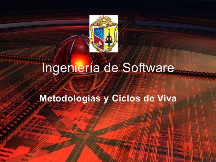 Ingeniería de Software Metodologías y Ciclos de Viva