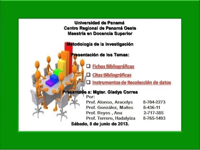 Universidad de PanamáUniversidad de Panamá Centro Regional de Panamá OesteCentro Regional de Panamá Oeste Maestría en Doce...