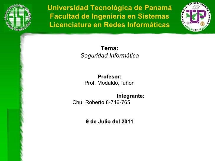 Universidad Tecnológica de Panamá Facultad de Ingeniería en Sistemas Licenciatura en Redes Informáticas Tema: Seguridad In...