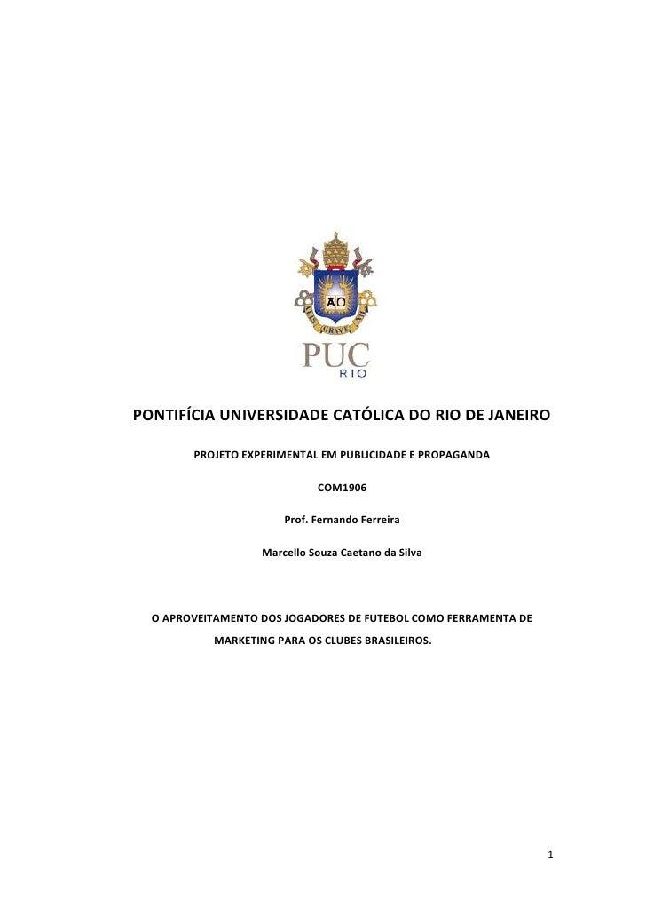 1891665188595<br />PONTIFÍCIA UNIVERSIDADE CATÓLICA DO RIO DE JANEIRO<br />PROJETO EXPERIMENTAL EM PUBLICIDADE E PROPAGAND...
