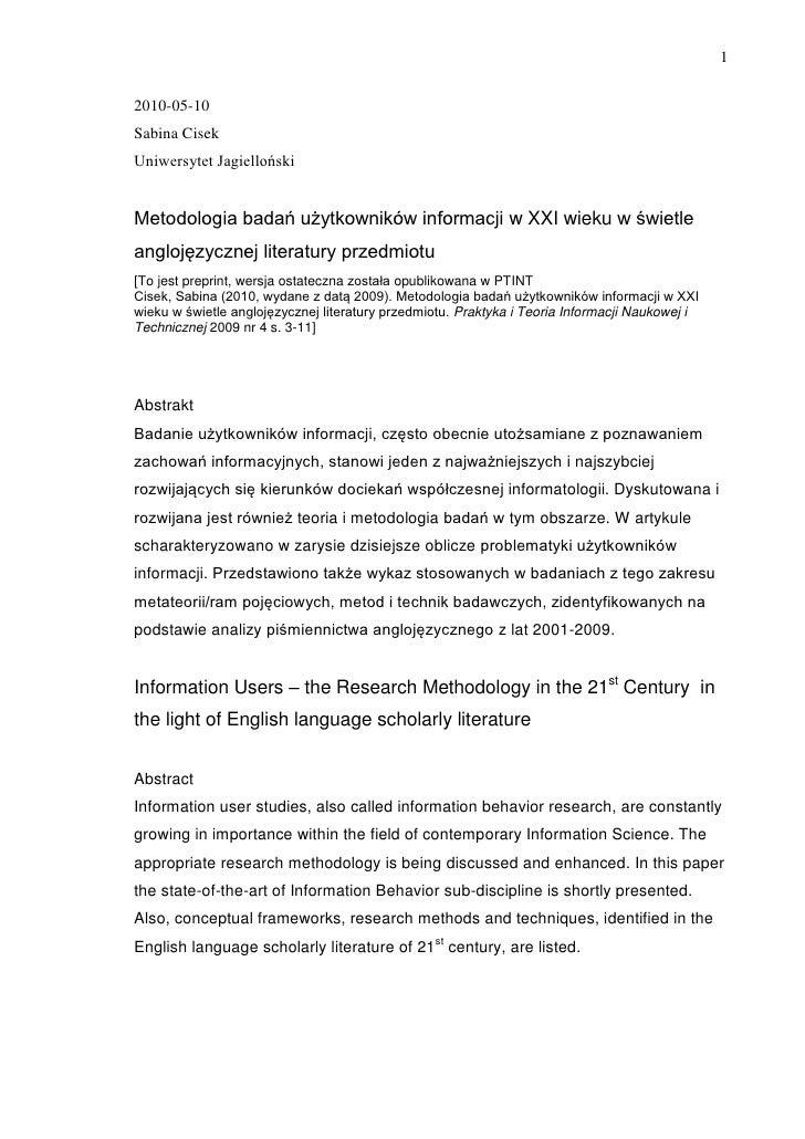 12010-05-10Sabina CisekUniwersytet JagiellońskiMetodologia badań użytkowników informacji w XXI wieku w świetleanglojęzyczn...