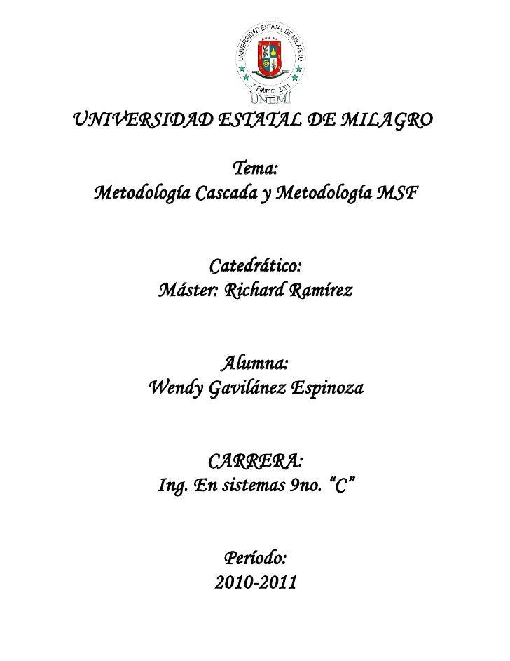 UNIVERSIDAD ESTATAL DE MILAGRO                   Tema:  Metodología Cascada y Metodología MSF                Catedrático: ...