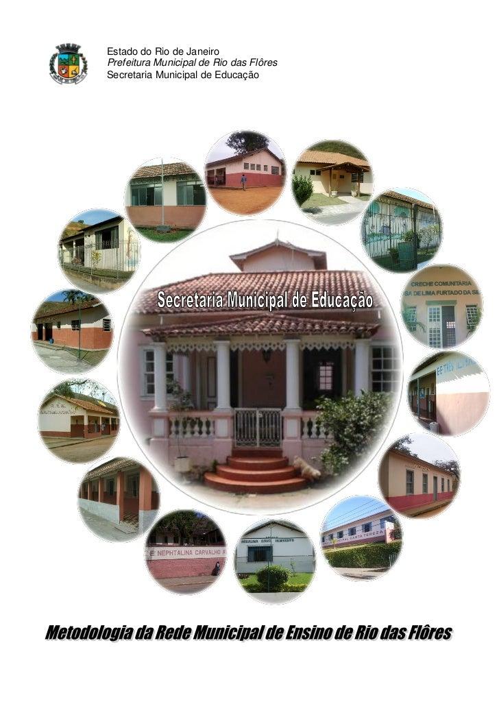 Estado do Rio de JaneiroPrefeitura Municipal de Rio das FlôresSecretaria Municipal de Educação
