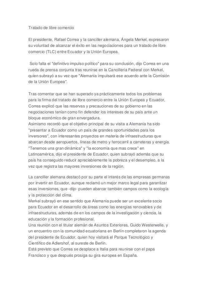Tratado de libre comercioEl presidente, Rafael Correa y la canciller alemana, Ángela Merkel, expresaronsu voluntad de alca...