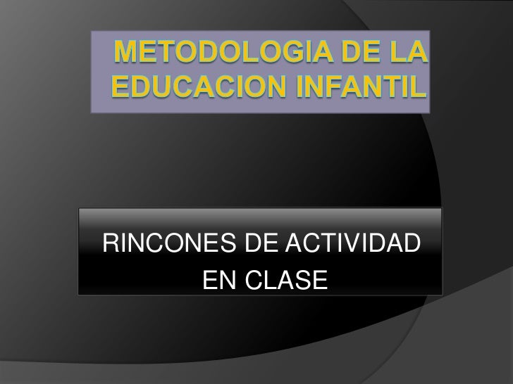 RINCONES DE ACTIVIDAD      EN CLASE