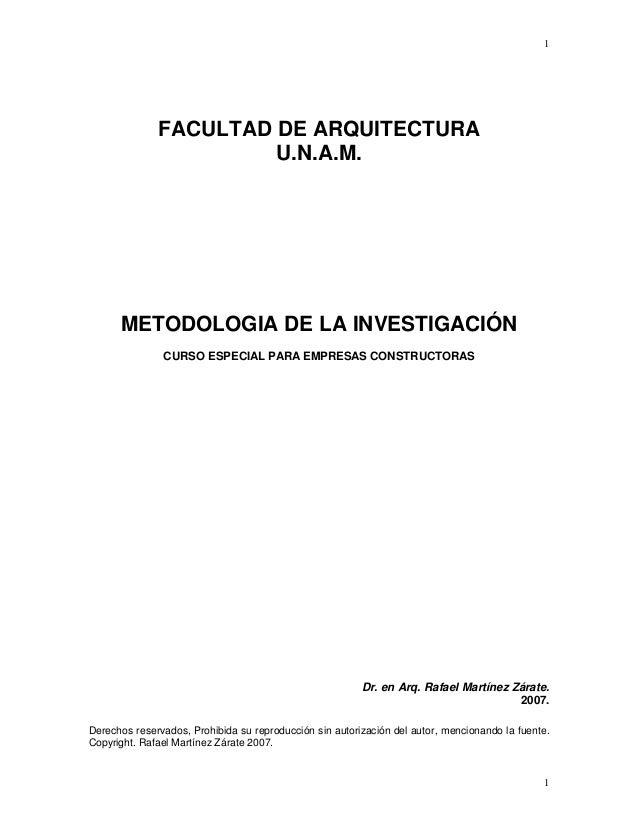 1  1  FACULTAD DE ARQUITECTURA  U.N.A.M.  METODOLOGIA DE LA INVESTIGACIÓN  CURSO ESPECIAL PARA EMPRESAS CONSTRUCTORAS  Dr....