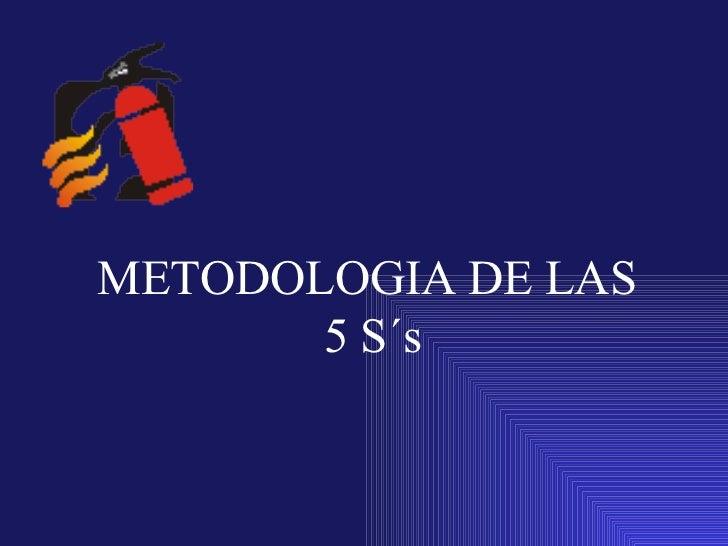 METODOLOGIA DE LAS  5 S´s