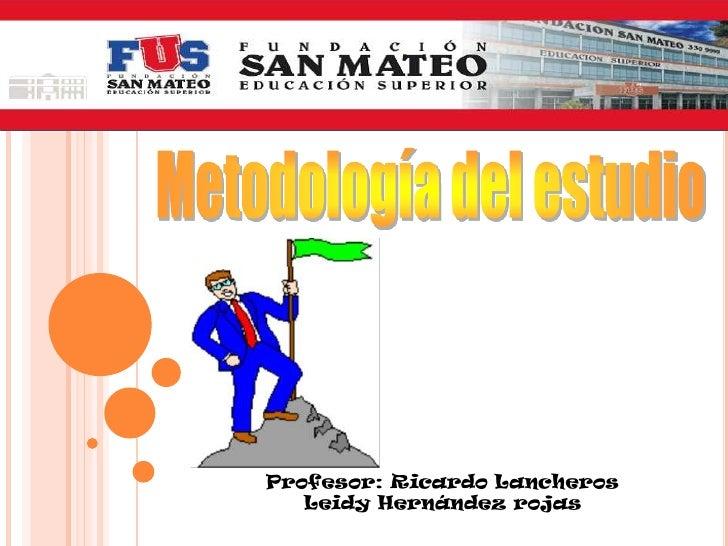 Profesor: Ricardo Lancheros   Leidy Hernández rojas