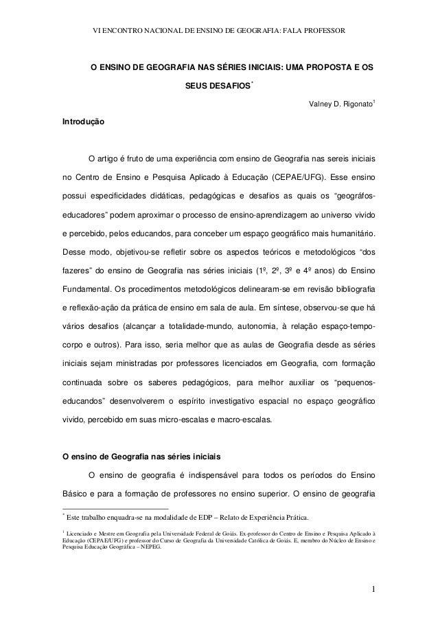 VI ENCONTRO NACIONAL DE ENSINO DE GEOGRAFIA: FALA PROFESSOR  O ENSINO DE GEOGRAFIA NAS SÉRIES INICIAIS: UMA PROPOSTA E OS ...