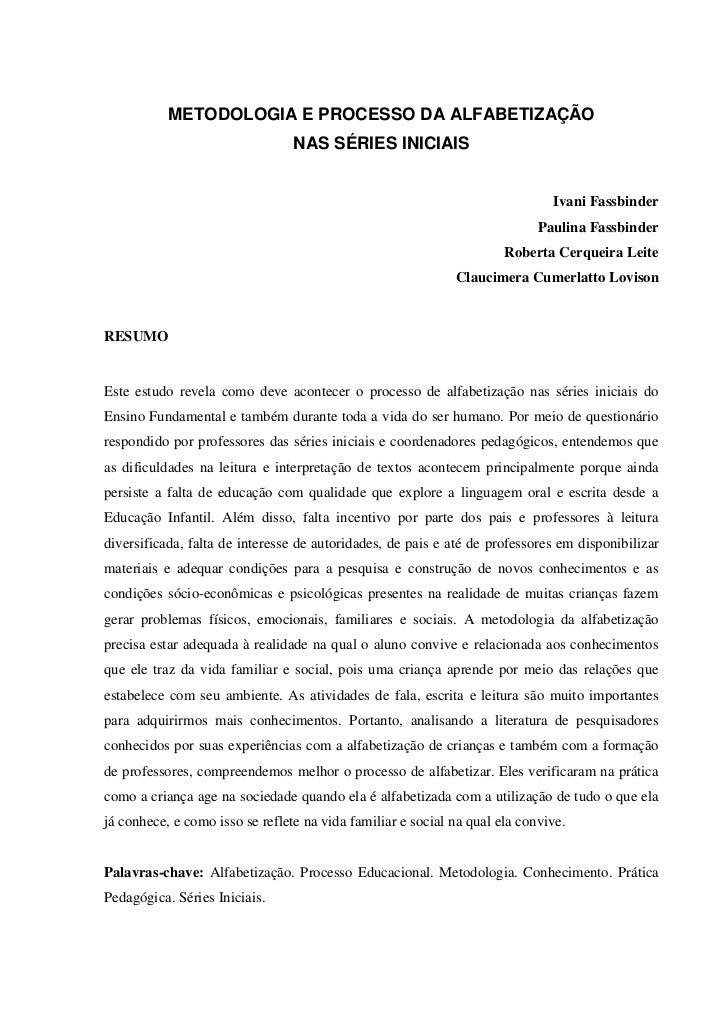METODOLOGIA E PROCESSO DA ALFABETIZAÇÃO                                 NAS SÉRIES INICIAIS                               ...