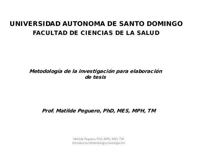 UNIVERSIDAD AUTONOMA DE SANTO DOMINGO     FACULTAD DE CIENCIAS DE LA SALUD    Metodología de la investigación para elabora...