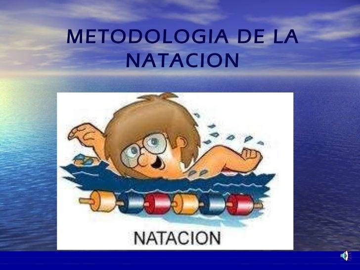 METODOLOGIA DE LA NATACION