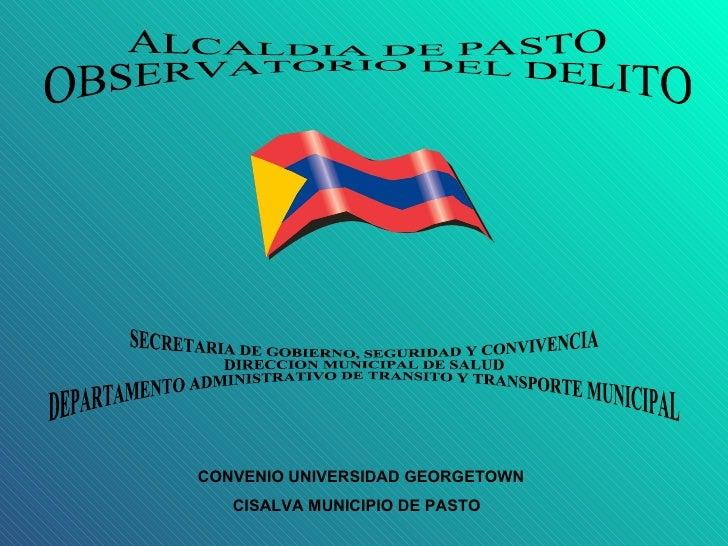 SECRETARIA DE GOBIERNO, SEGURIDAD Y CONVIVENCIA DIRECCION MUNICIPAL DE SALUD DEPARTAMENTO ADMINISTRATIVO DE TRANSITO Y TRA...