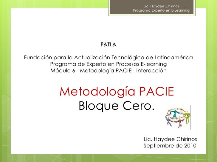 Lic. Haydee Chirinos<br />Programa Experto en E-Learning<br />FATLA<br />Fundación para la Actualización Tecnológica de La...