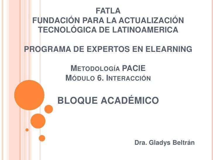 FATLAFUNDACIÓN PARA LA ACTUALIZACIÓN TECNOLÓGICA DE LATINOAMERICAPROGRAMA DE EXPERTOS EN ELEARNINGMetodología PACIEMódulo ...