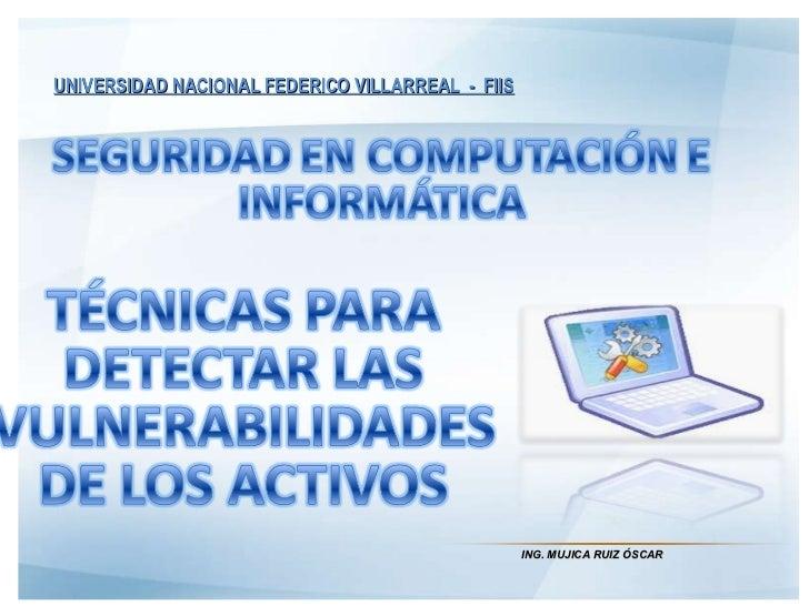 UNIVERSIDAD NACIONAL FEDERICO VILLARREAL  -  FIIS ING. MUJICA RUIZ ÓSCAR