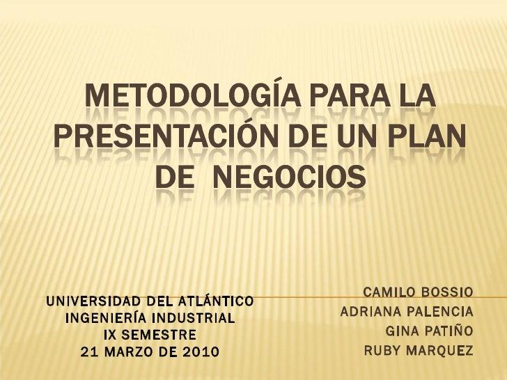 Metodologia Para La Presentacion De Planes De Negocios