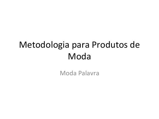 Metodologia para Produtos de Moda Moda Palavra