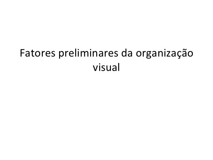Fatores preliminares da organização visual