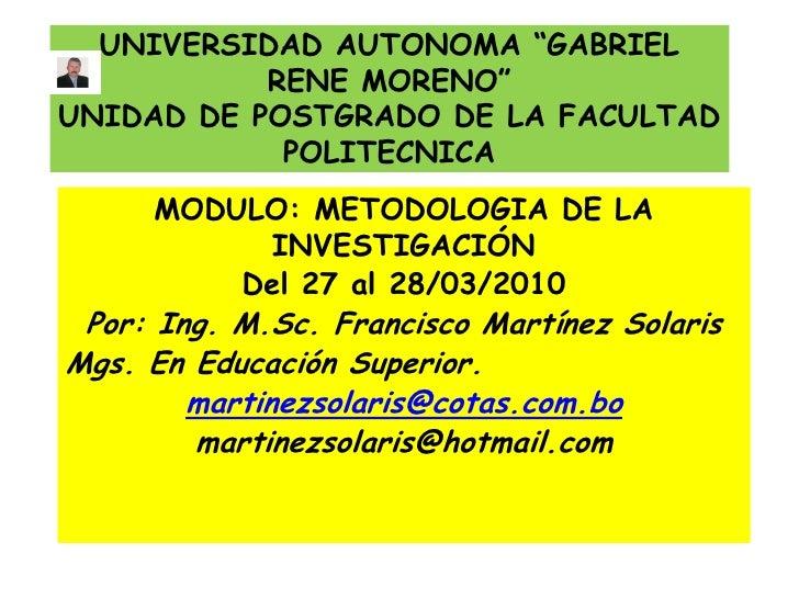 """UNIVERSIDAD AUTONOMA """"GABRIEL            RENE MORENO"""" UNIDAD DE POSTGRADO DE LA FACULTAD             POLITECNICA      MODU..."""