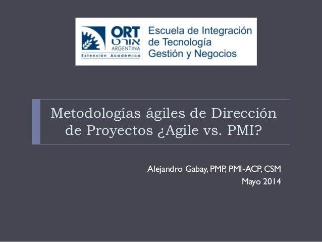Metodologias agiles de gestion de proyecto. ORT 14.05.2014