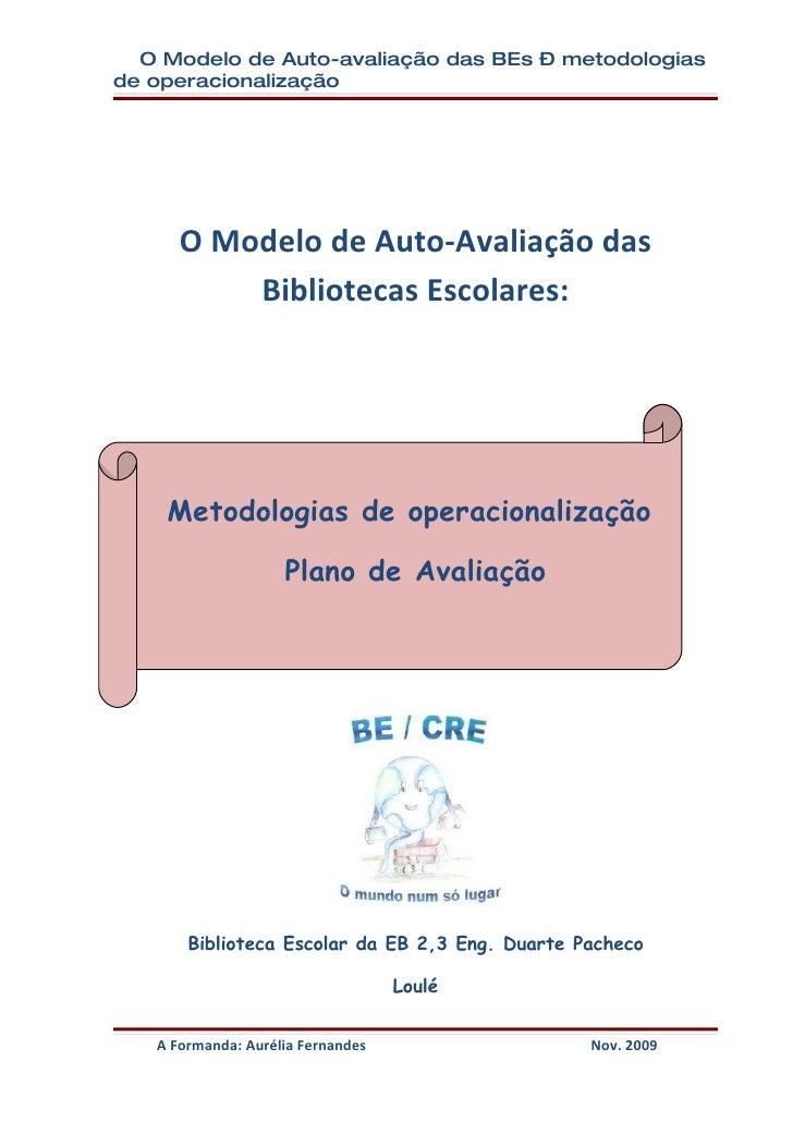 O Modelo de Auto-avaliação das BEs – metodologias de operacionalização           O Modelo de Auto-Avaliação das           ...