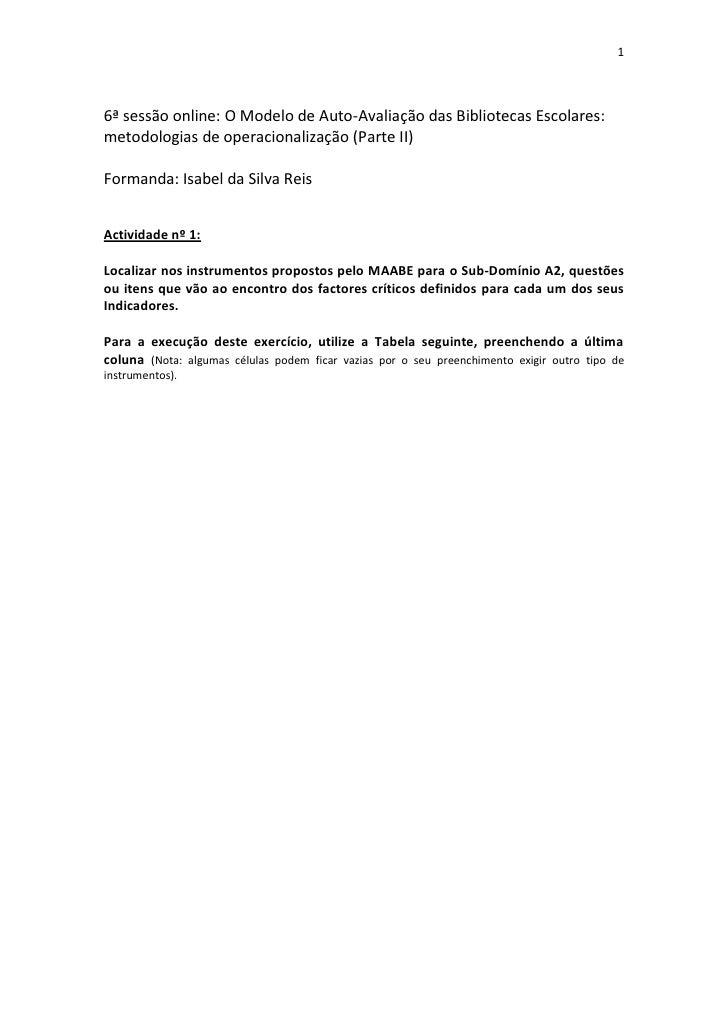 16ª sessão online: O Modelo de Auto-Avaliação das Bibliotecas Escolares:metodologias de operacionalização (Parte II)Forman...