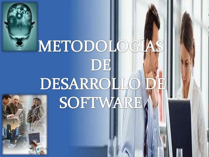 METODOLOGÍAS <br />DE<br /> DESARROLLO DE SOFTWARE<br />