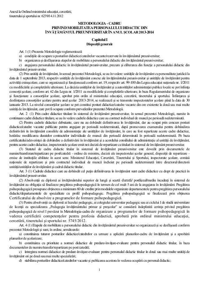 Anexă la Ordinul ministrului educaţiei, cercetării,tineretului şi sportului nr. 6239/14.11.2012                           ...
