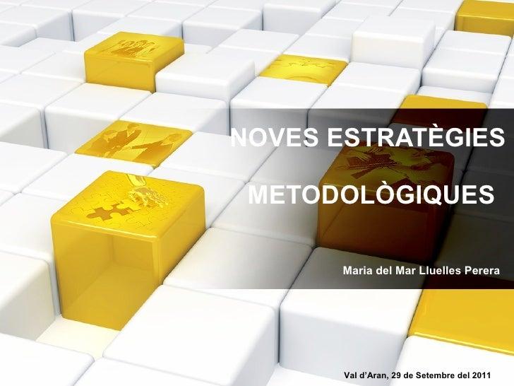 Noves estratègies metodològiques